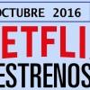 Estrenos de Netflix en Octubre  2016